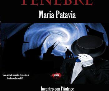 """Presentazione del libro """"Tenebre"""" di Maria Patavia"""