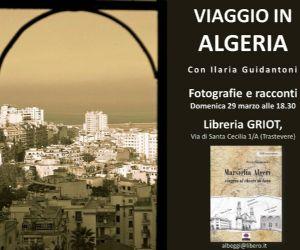 """Foto e racconti con Ilaria Guidantoni autrice di """"Marsiglia-Algeri viaggio al chiaro di luna"""""""