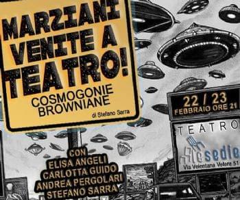 Spettacoli - Marziani venite a teatro!