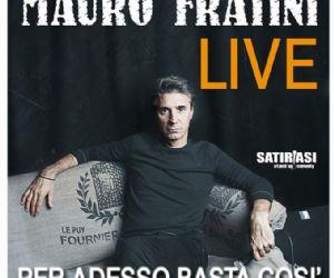 Il nuovo spettacolo di Mauro Fratini