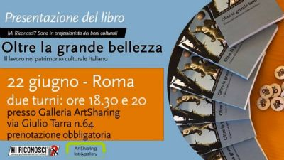 Libri - Oltre la grande bellezza. Il lavoro nel patrimonio culturale italiano