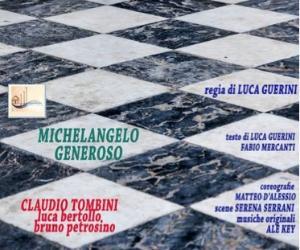 Uno spettacolo dedicato a Michelangelo Buonarroti