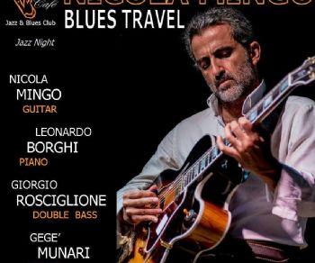 Locali: Nicola Mingo Blues Travel in concerto al Charity Café