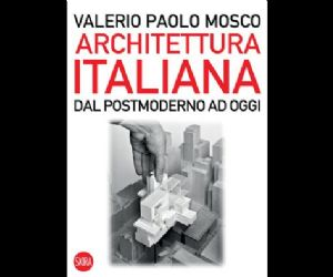Libri: Architettura Italiana. Dal Postmoderno ad oggi