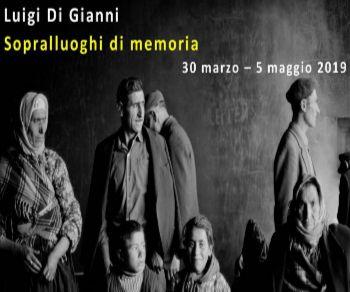 Mostre - Luigi Di Gianni. Sopralluoghi di Memoria