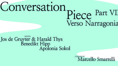 Mostre - Conversation Piece. Part VII. Verso Narragonia