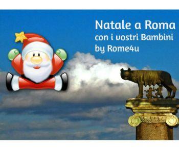 Bambini e famiglie - Natale a Roma con i vostri Bambini