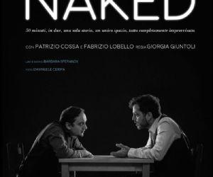 Naked è crudo, Naked è claustrofobico, Naked è vero
