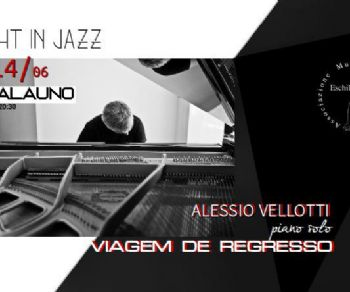 Concerti: NIGHT IN JAZZ. ALESSIO VELLOTTI