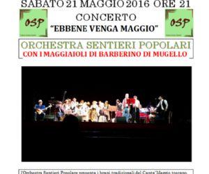 Assieme ai Maggiaioli di Barberino di Mugello, l'Orchestra Sentieri Popolare