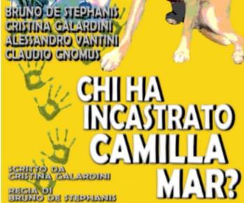 Spettacoli - Chi ha incastrato Camilla Mar?