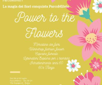 Altri eventi - Power to the flowers