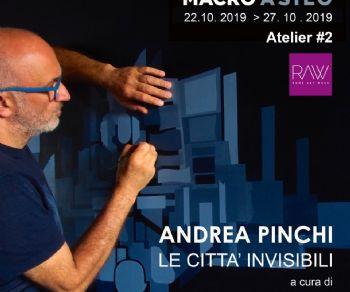 Mostre - Andrea Pinchi. Le Città Invisibili
