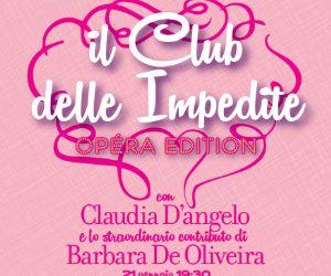 Il Club delle Impedite Opéra Edition