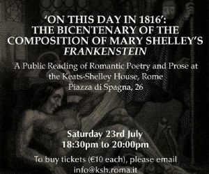 This event at the Keats-Shelley House, Rome, in July 2016 celebrates the bicentenary of the composition of Frankenstein by Mary Shelley