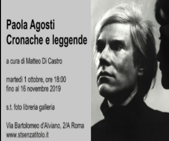 Gallerie - Paola Agosti. Cronache e leggende