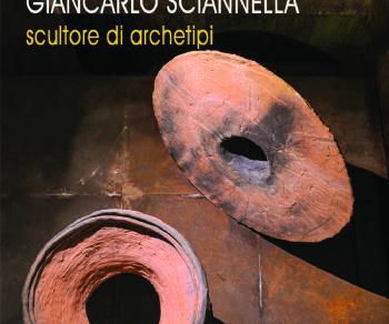 Mostre - Giancarlo Sciannella. Scultore di archetipi