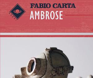 "Libri: Fabio Carta presenta ""Ambrose"""