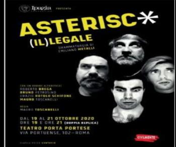 Spettacoli - Asterisc * (Il)Legale di Emiliano Metalli