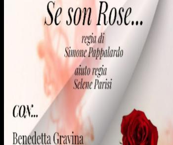 Spettacoli - Se son Rose