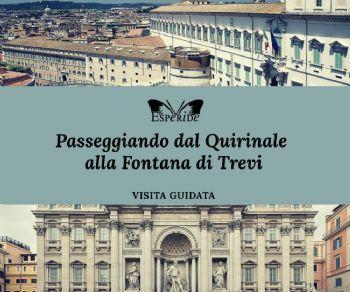 Visite guidate - Passeggiando dal Quirinale alla Fontana di Trevi