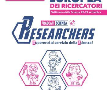 Altri eventi - Researchers, supereroi al servizio della scienza