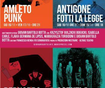 Spettacoli - Amleto Punk, Antigone fotti la legge, Bernarda e Agenti e castisti