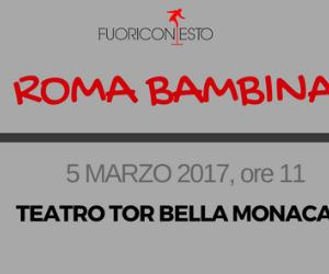 Spettacoli: Roma Bambina