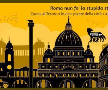 """Visite guidate - Caccia al tesoro """"Roma nun fa' la stupida sta sera..."""""""