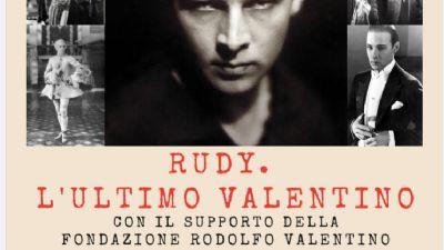 Spettacoli - Rudy. L'ultimo Valentino