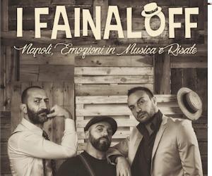 """Spettacoli - I Fainalòff in """"Napoli: emozioni in musica e risate"""""""