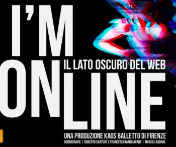 Spettacoli - I'm Online, il lato oscuro del web