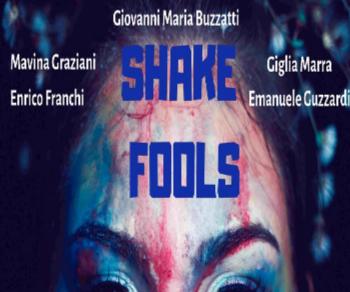 Spettacoli - Shake Fools