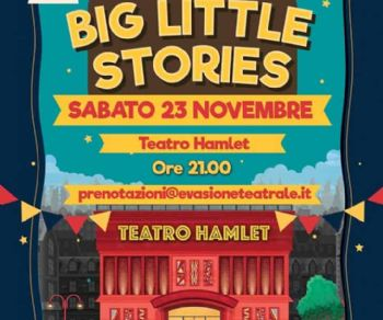 Spettacoli - Big Little Stories! Lo spettacolo improvvisato