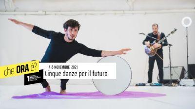 Spettacoli - Cinque danze per il futuro
