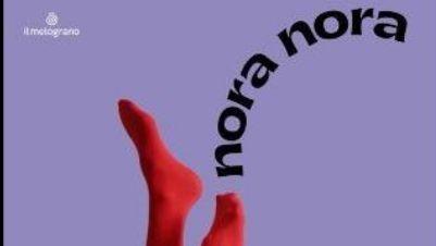 Spettacoli - Nora Nora