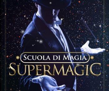 """Altri eventi - Supermagic presenta """"La Scuola della Magia"""""""