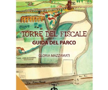 Libri - Torre del Fiscale. Guida del Parco