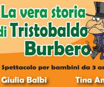 Bambini - La vera storia di Tristobaldo Burbero