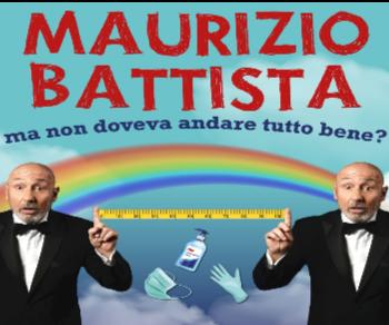 """Spettacoli - Maurizio Battista in """"Ma non doveva andare tutto bene?"""""""