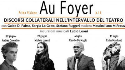 Spettacoli - Au Foyer. Discorsi collaterali nell'intervallo del Teatro
