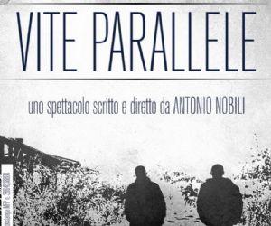 Spettacoli: Vite Parallele: si replica dal 21 al 24 Aprile