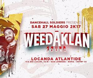 Serate: Dancehall Soldiers ls Weedaklan at Locanda Atlantide