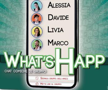 Spettacoli - What's Happ? Chat comiche di gruppo