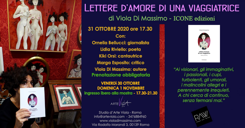 """Mostra d'arte con presentazione del libro """"Lettere d'amore di una viaggiatrice"""" di Viola Di Massimo - ICONE edizioni"""